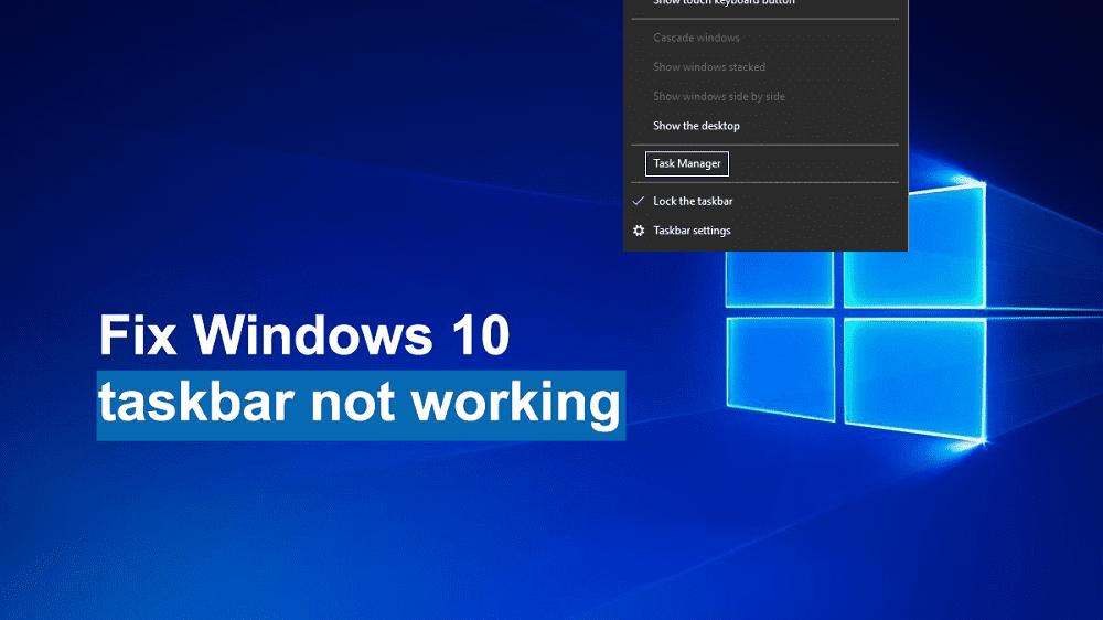 7 Ways To Fix Windows 10 taskbar not working, responding or broken