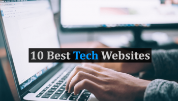 10 Best Tech Websites To Stay Updated - 2018