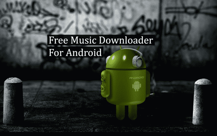 Free Music Downloader For Android