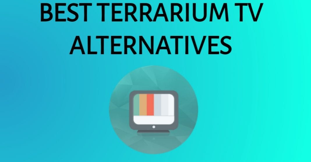 Terrarium TV is down- best alternatives to watch free movies