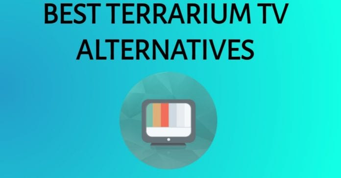 Terrarium TV is down- best alternatives to watch free movies