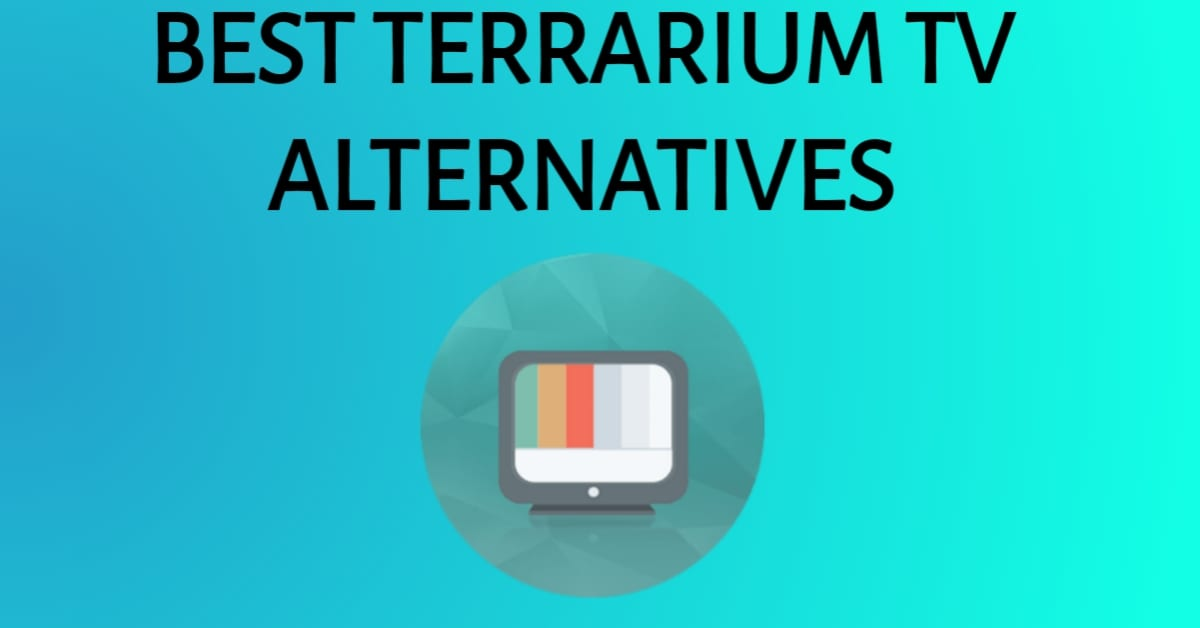 Terrarium TV Alternatives To Watch Free Movies, Tv shows (2019)