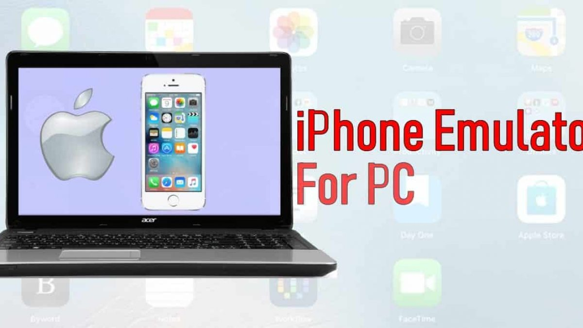 Best Ios Emulator To Run Iphone Apps On Pc 2020