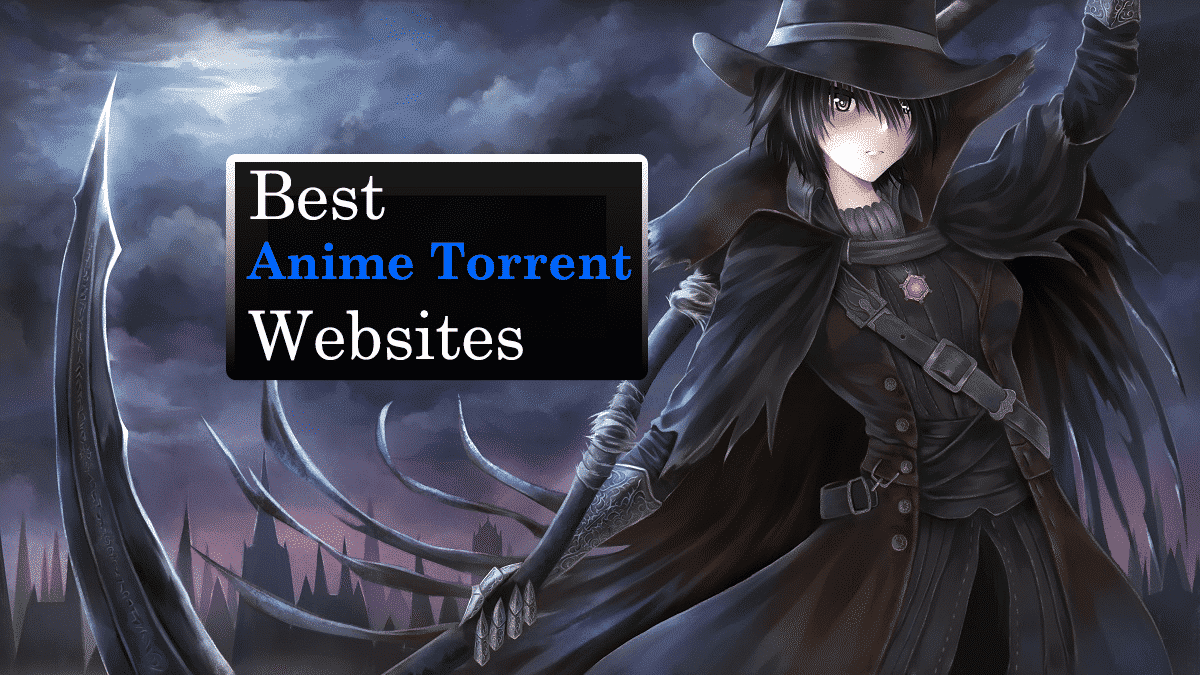 Best Anime Torrent Websites