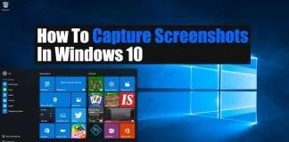 How To Capture Screenshots In Windows 10