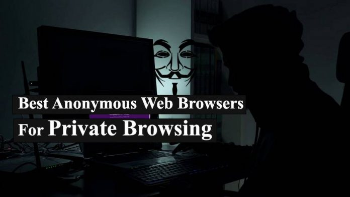 Anonymous Web Browsers For Private Browsing