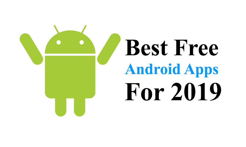 Best Free Android Apps For 2019