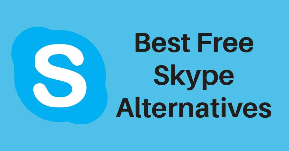 10 Best Free Skype Alternatives For Windows/Android/iOS