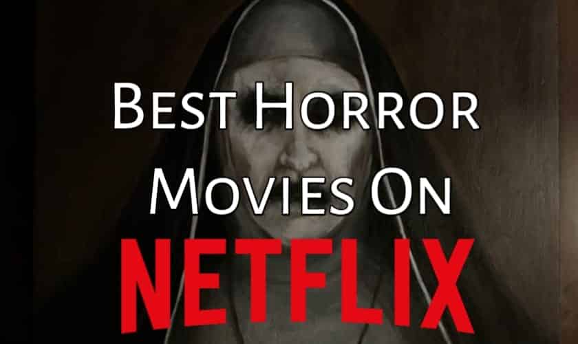 10 Best Horror Movies To Watch On Netflix Right Now