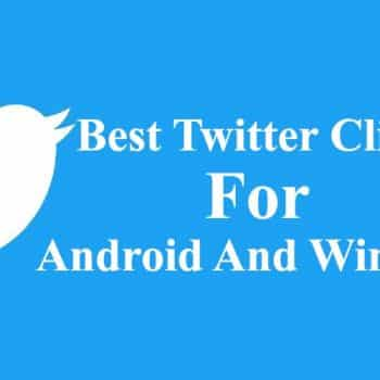 Twitter Clients For Android And Windows