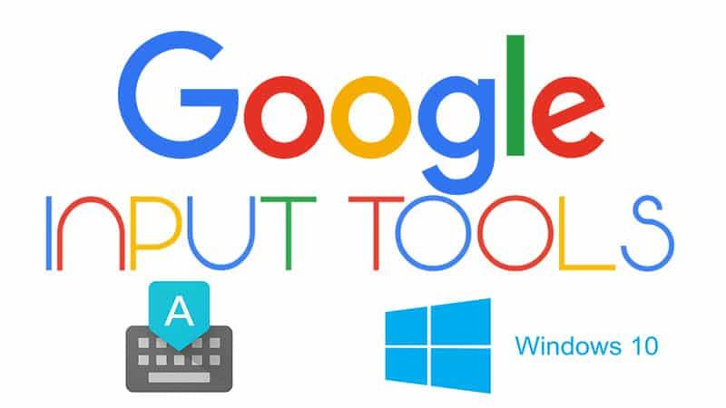 Google Input Tools For Windows 10: Explained!