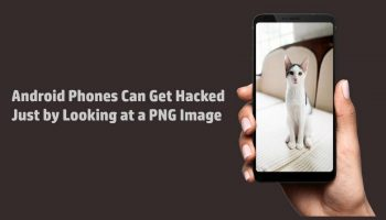Hackers can hack an Android smartphone just by looking at a PNG image