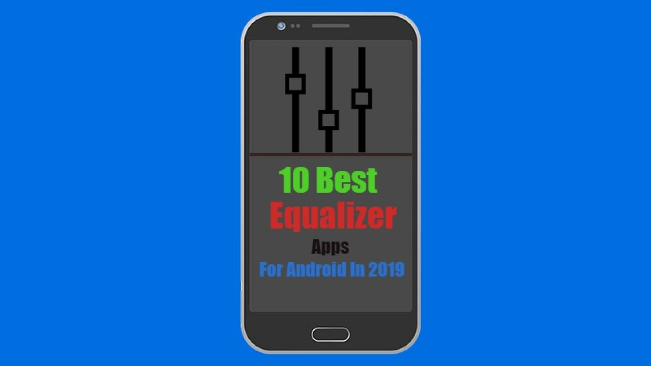 best android equalizer 2019 10 Best Equalizer Apps For Android In 2019