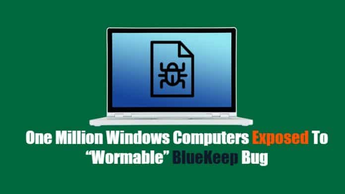 "Nearly One Million Windows Computers Exposed To Attacks By ""Wormable"" BlueKeep Bug"