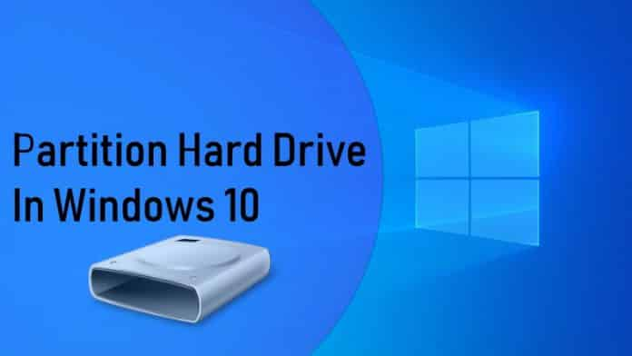 How To Partition A Hard Drive In Windows 10 [Free, No Software Required]